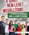 """The future cannot be stopped – already the most popular among young people."" Jobbik campaign billboard, 2014."